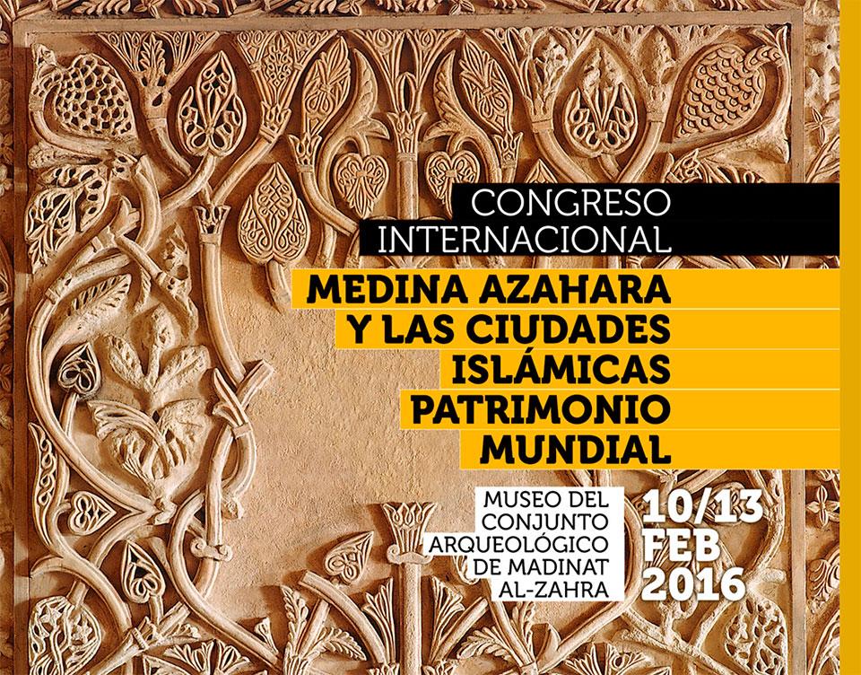 Congreso Internacional Medina Azahara y las ciudades islámicas Patrimonio Mundial